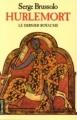 Couverture Hurlemort Editions Denoël (Histoire romanesque) 1993