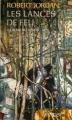 Couverture La Roue du Temps, tome 14 : Les Lances de feu Editions France Loisirs (Fantasy) 2008