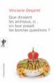 Couverture Que diraient les animaux, si... on leur posait les bonnes questions ? Editions La découverte (Poche) 2014