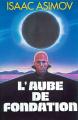 Couverture Fondation, tome 2 : L'Aube de Fondation Editions France Loisirs 1994
