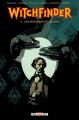 Couverture Witchfinder, tome 3 : Les mystères d'Unland  Editions Delcourt 2015