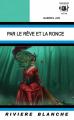 Couverture Par le rêve et la ronce Editions Rivière blanche 2012