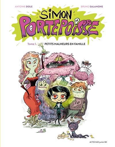 Couverture Simon Portepoisse, tome 1 : Petits malheurs en famille