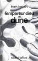 Couverture Le cycle de Dune (6 tomes), tome 4 : L'empereur-dieu de Dune Editions Robert Laffont (Ailleurs & demain) 1982