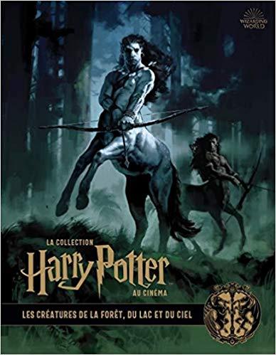 Couverture La collection Harry Potter au cinéma, tome 1 : Les Créatures de la forêt, du lac et du ciel