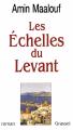 Couverture Les Echelles du levant Editions Grasset 1996