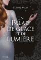 Couverture Un palais d'épines et de roses, tome 3.5 : Un palais de glace et de lumière Editions de La martinière (Fiction J.) 2019