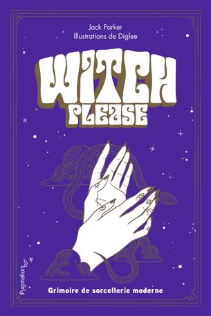 Couverture Witch, Please - Grimoire de Sorcellerie Moderne