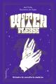 Couverture Witch, Please - Grimoire de Sorcellerie Moderne Editions Pygmalion 2019