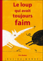 Couverture Le loup qui avait toujours faim Editions Rue du Monde 2012