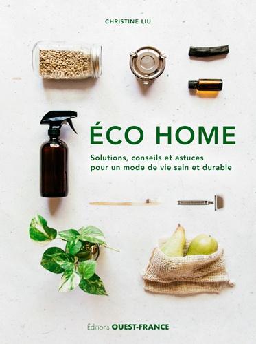 Couverture Eco home : Solutions, conseils et astuces pour un mode de vie sain et durable