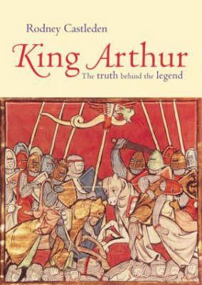 Couverture King Arthur: The Truth Behind the Legend
