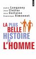 Couverture La plus belle histoire de l'homme Editions Points (Document) 2004