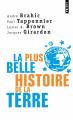 Couverture La plus belle histoire de la terre Editions Points (Document) 2004