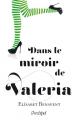Couverture Valeria, tome 2 : Dans le miroir de Valeria Editions L'archipel 2019
