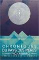 Couverture Chroniques du Pays des Mères Editions Mnémos (Icares) 2019