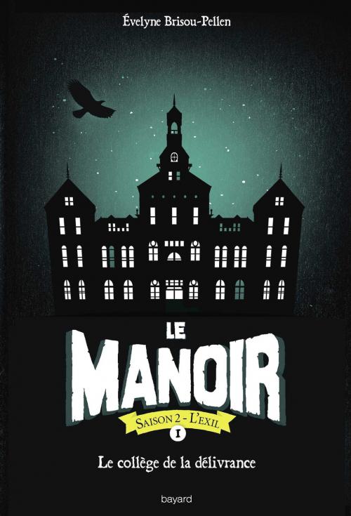 Couverture Le manoir, saison 2 : L'exil, tome 1 : Le collège de la délivrance