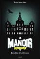 Couverture Le manoir, saison 2 : L'exil, tome 1 : Le collège de la délivrance Editions Bayard (Jeunesse) 2019
