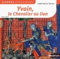 Couverture Yvain et Lancelot, chevaliers de la table ronde Editions Nathan (Carrés classiques) 2012