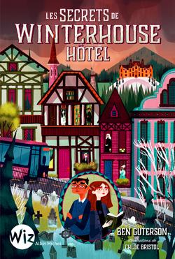 Couverture Winterhouse Hôtel, tome 2 : Retour à Winterhouse Hôtel
