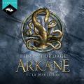 Couverture Arkane, tome 1 : La Désolation Editions Audible studios 2019