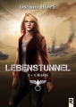 Couverture Lebenstunnel, tome 2 : Chaos Editions Rebelle (Galactée (Nouvelle)) 2019