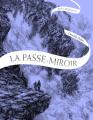Couverture La Passe-miroir : En Coulisse Editions Gallimard  (Jeunesse) 2019