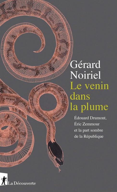 Couverture Le venin dans la plume : Édouard Drumont, Éric Zemmour et la part sombre de la République
