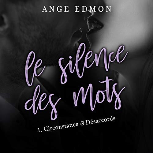 Couverture Le silence des mots, tome 1 : Circonstance & désaccords