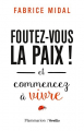 Couverture Foutez-vous la paix ! et commencez à vivre ! Editions Flammarion / Versilio 2017