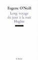 Couverture Long voyage du jour à la nuit  Editions L'Arche 2013