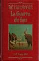 Couverture La guerre du feu Editions Fabbri (Bibliothèque de l'Aventure) 1997