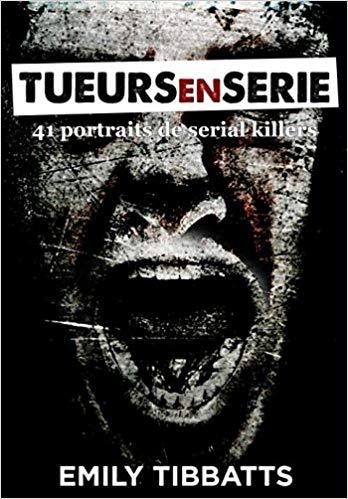 Couverture Tueurs en série : 41 portraits de serial killers