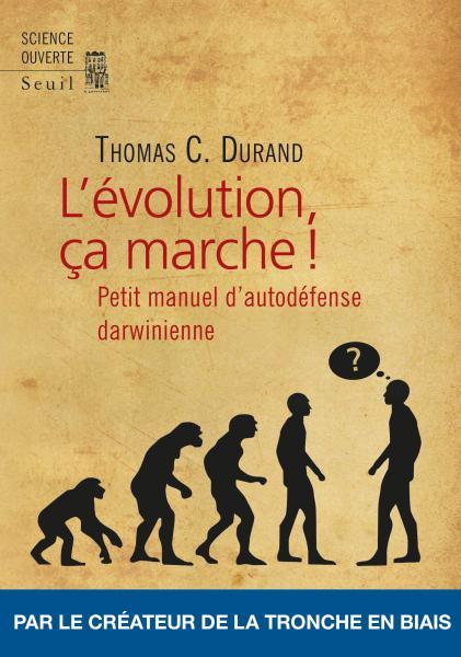 Couverture L'Evolution, ça marche ! : Petit manuel d'auto-défense darwinienne
