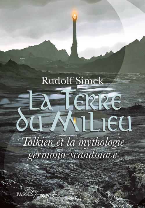 Couverture La terre du Milieu, Tolkien et la mythologie germano-scandinave