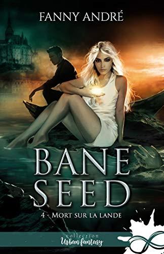 Couverture Bane Seed, tome 4 : Mort sur la lande