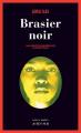 Couverture Brasier noir Editions Actes Sud (Actes noirs) 2018