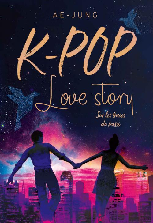 Couverture K-Pop : Love Story, tome 2 : Sur les traces du passé