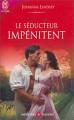 Couverture Les frères Malory, tome 01 : Le séducteur impénitent Editions J'ai Lu (Pour elle - Aventures & passions) 2004