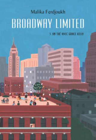 Couverture Broadway Limited, tome 3 : Un thé avec Grace Kelly