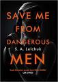 Couverture Save Me from Dangerous Men Editions Simon & Schuster 2019