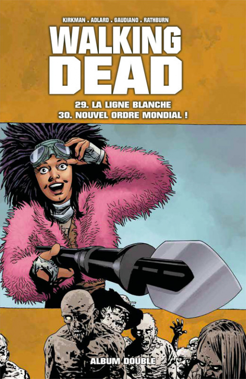 Couverture Walking Dead, tomes 29 et 30 : La ligne blanche suivi de Nouvel ordre mondial !