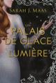 Couverture Un palais d'épines et de roses, tome 3.5 : Un palais de glace et de lumière Editions France Loisirs 2019