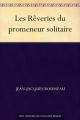 Couverture Les Rêveries du promeneur solitaire / Rêveries du promeneur solitaire Editions Une oeuvre du domaine public 2019
