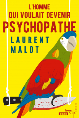 Couverture L'homme qui voulait devenir psychopathe