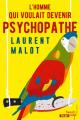 Couverture L'homme qui voulait devenir psychopathe Editions French pulp (Polar) 2019