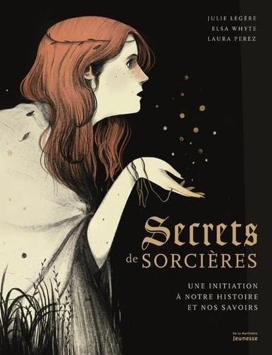 Couverture Secrets de sorcières : Une initiation à notre histoire et nos savoirs