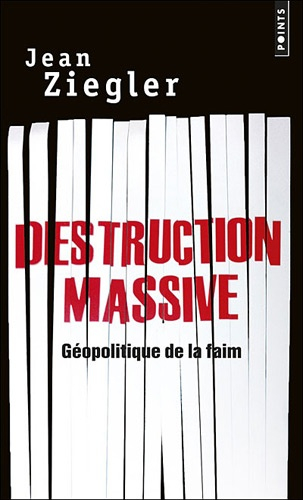 Couverture Destruction Massive - Géopolitique de la faim