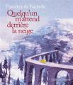 Couverture Quelqu'un m'attend derrière la neige Editions Gallimard  (Jeunesse) 2019
