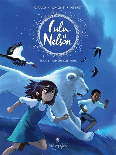 Couverture Lulu et Nelson, tome 1 : Cap sur l'Afrique